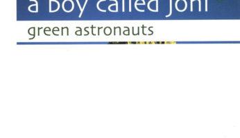 #498 A Boy Called Joni – Green Astronauts