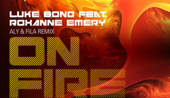 #469 Luke Bond feat. Roxanne Emery – On Fire (Aly & Fila Rmx)